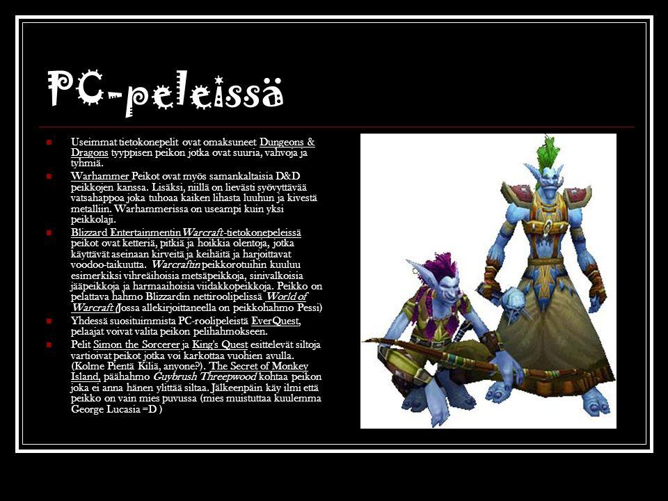 PC-peleissä Useimmat tietokonepelit ovat omaksuneet Dungeons & Dragons tyyppisen peikon jotka ovat suuria, vahvoja ja tyhmiä.