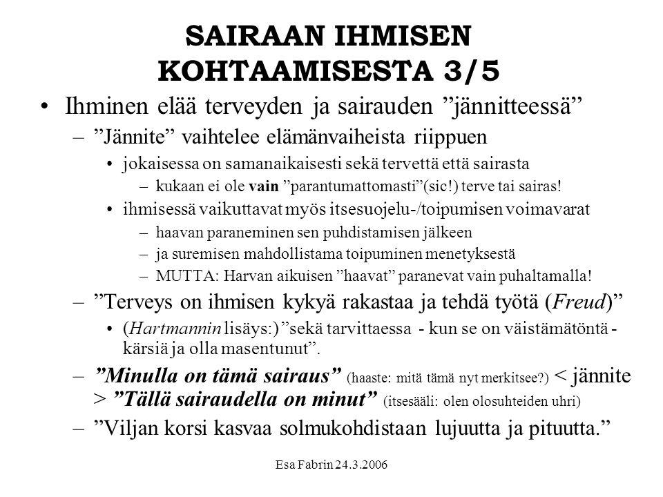 SAIRAAN IHMISEN KOHTAAMISESTA 3/5