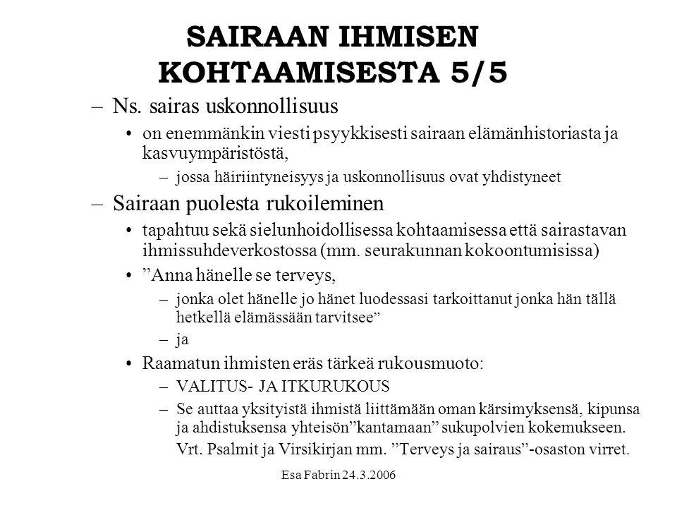 SAIRAAN IHMISEN KOHTAAMISESTA 5/5