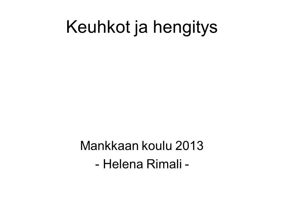 Keuhkot ja hengitys Mankkaan koulu 2013 - Helena Rimali -