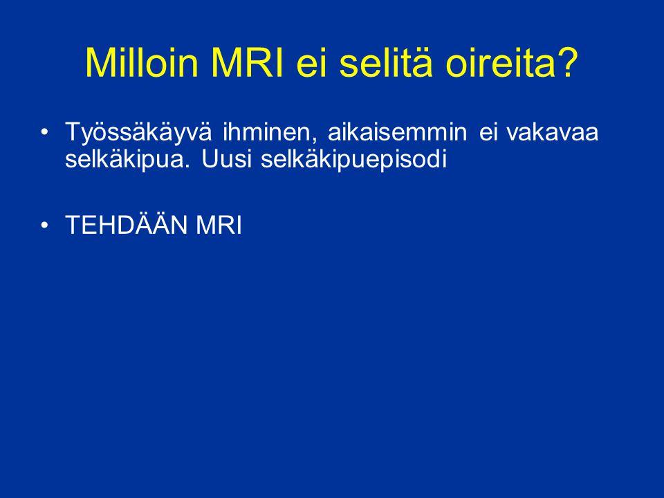 Milloin MRI ei selitä oireita