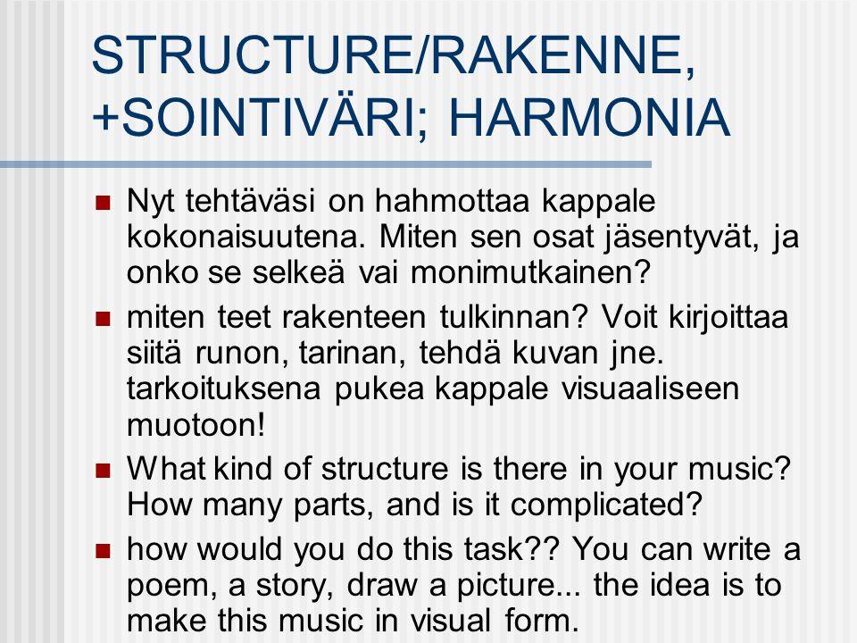 STRUCTURE/RAKENNE, +SOINTIVÄRI; HARMONIA