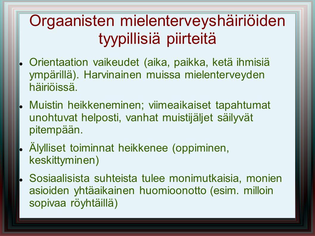 Orgaanisten mielenterveyshäiriöiden tyypillisiä piirteitä