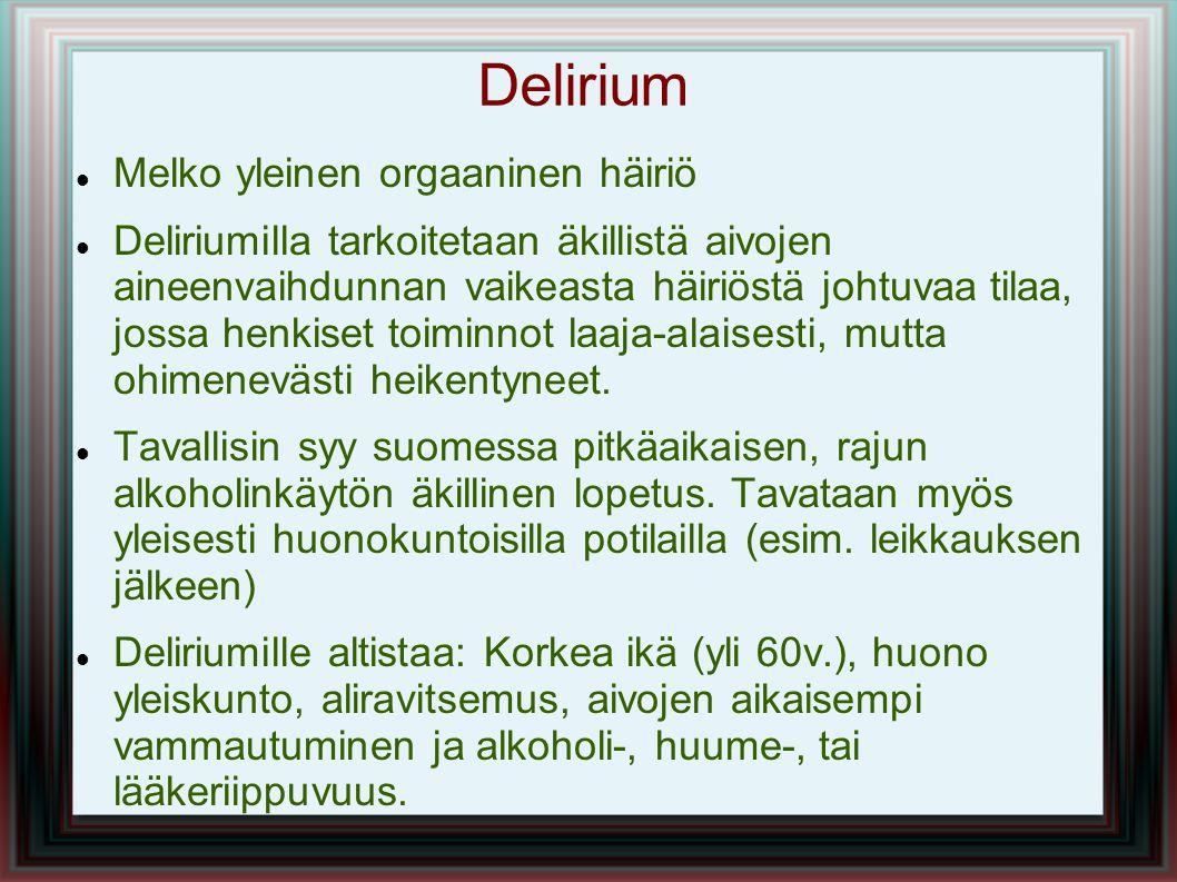 Delirium Melko yleinen orgaaninen häiriö