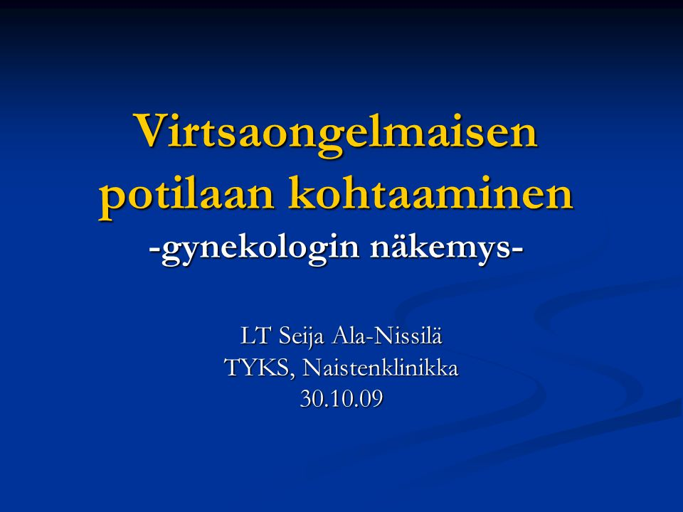 Virtsaongelmaisen potilaan kohtaaminen -gynekologin näkemys-