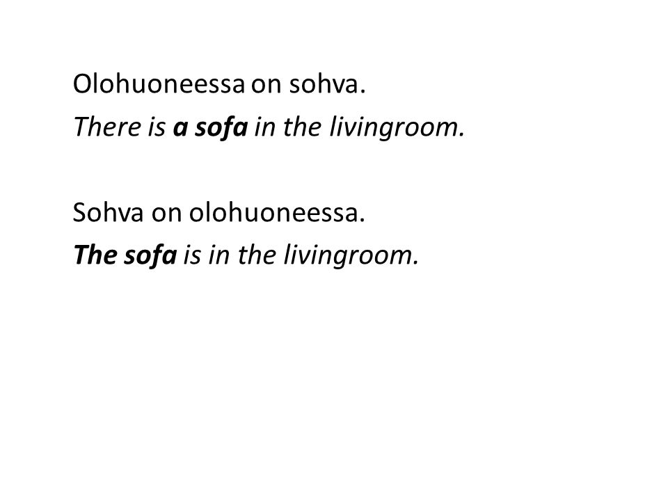 Olohuoneessa on sohva. There is a sofa in the livingroom