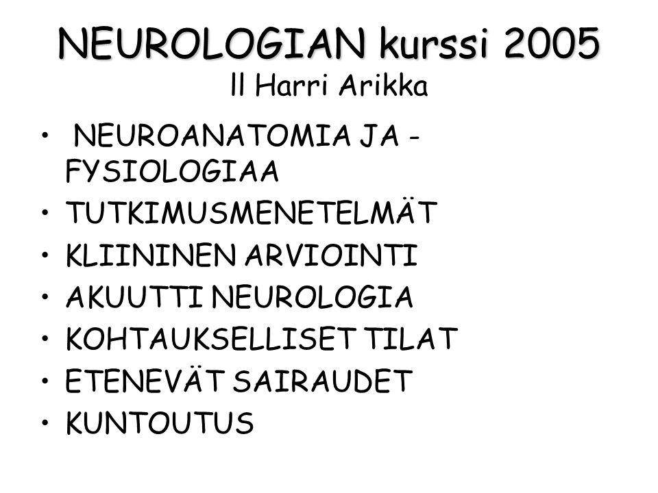 NEUROLOGIAN kurssi 2005 ll Harri Arikka