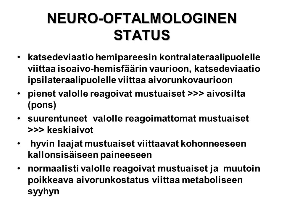 NEURO-OFTALMOLOGINEN STATUS