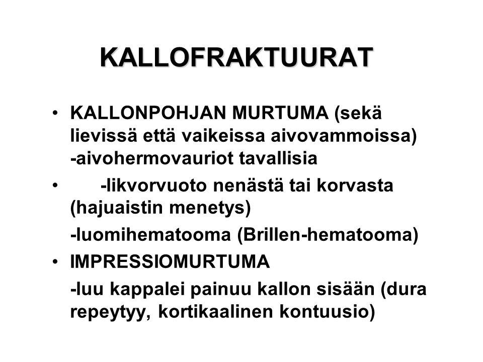 KALLOFRAKTUURAT KALLONPOHJAN MURTUMA (sekä lievissä että vaikeissa aivovammoissa) -aivohermovauriot tavallisia.