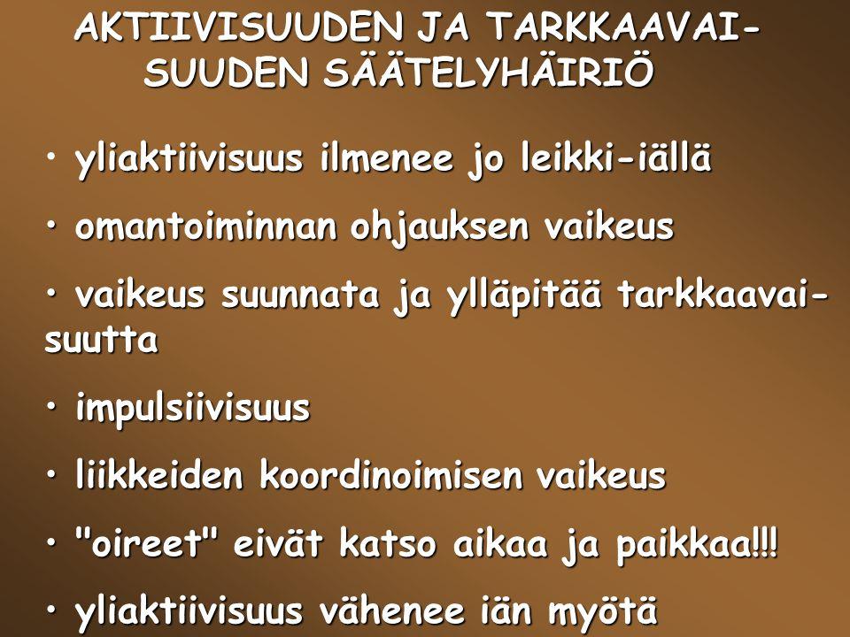 AKTIIVISUUDEN JA TARKKAAVAI- SUUDEN SÄÄTELYHÄIRIÖ