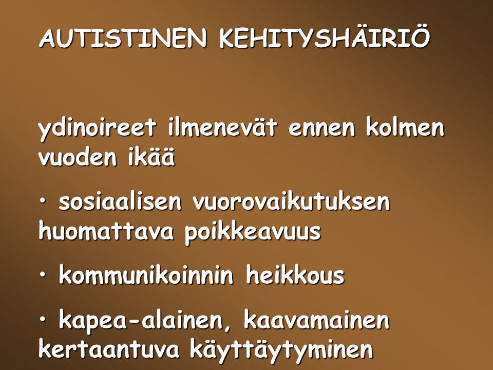 AUTISTINEN KEHITYSHÄIRIÖ
