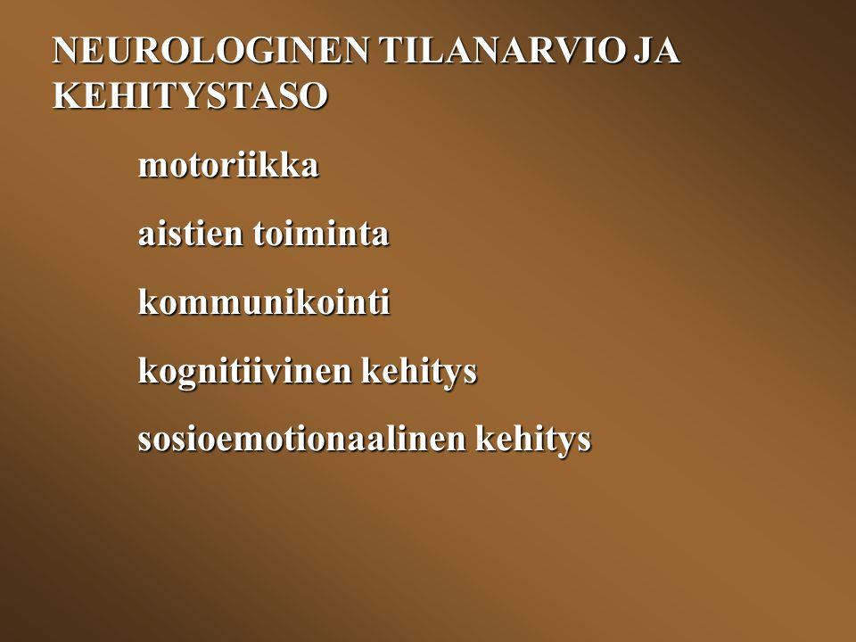 NEUROLOGINEN TILANARVIO JA KEHITYSTASO