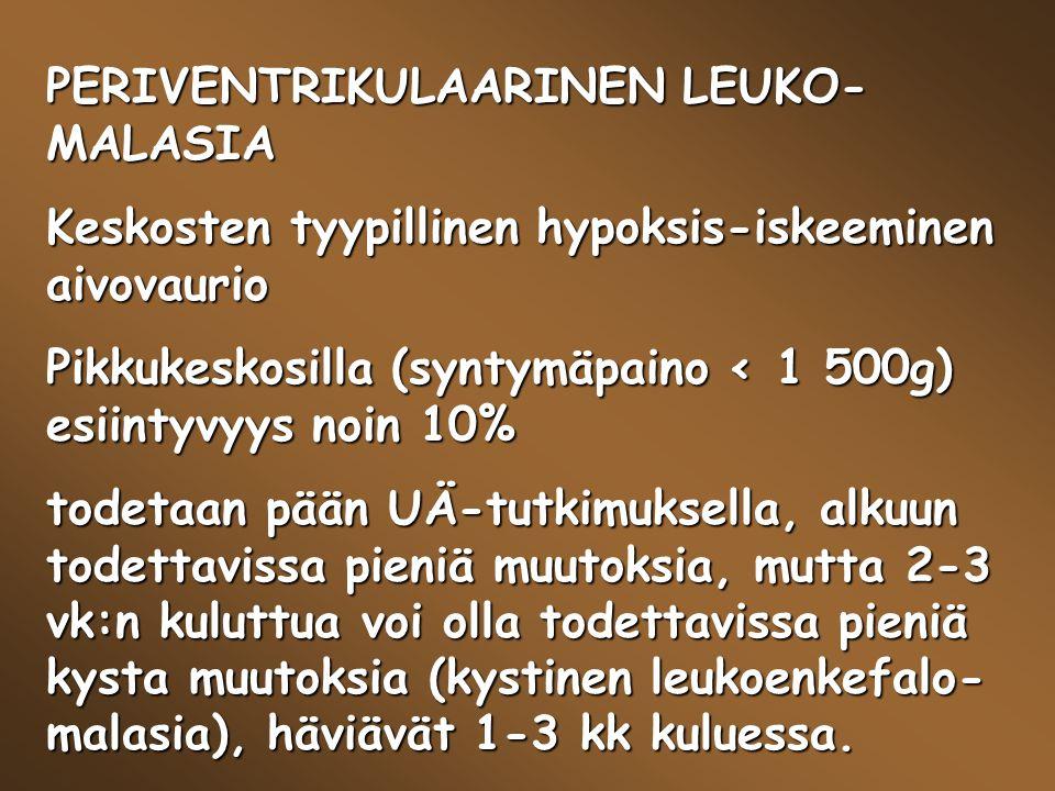 PERIVENTRIKULAARINEN LEUKO-MALASIA