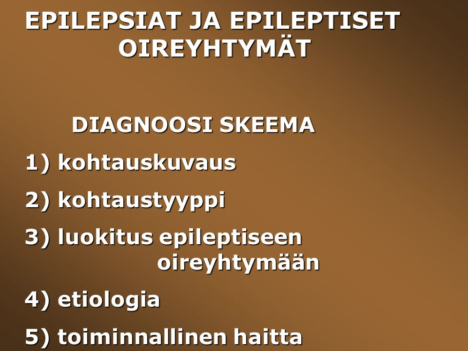 EPILEPSIAT JA EPILEPTISET OIREYHTYMÄT