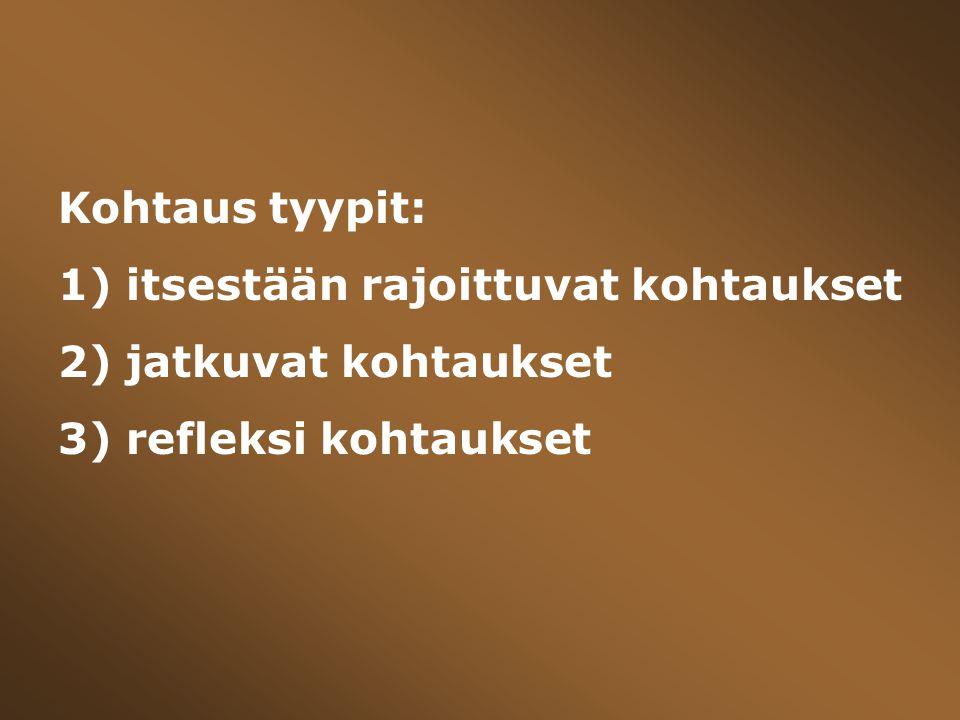 Kohtaus tyypit: 1) itsestään rajoittuvat kohtaukset 2) jatkuvat kohtaukset 3) refleksi kohtaukset