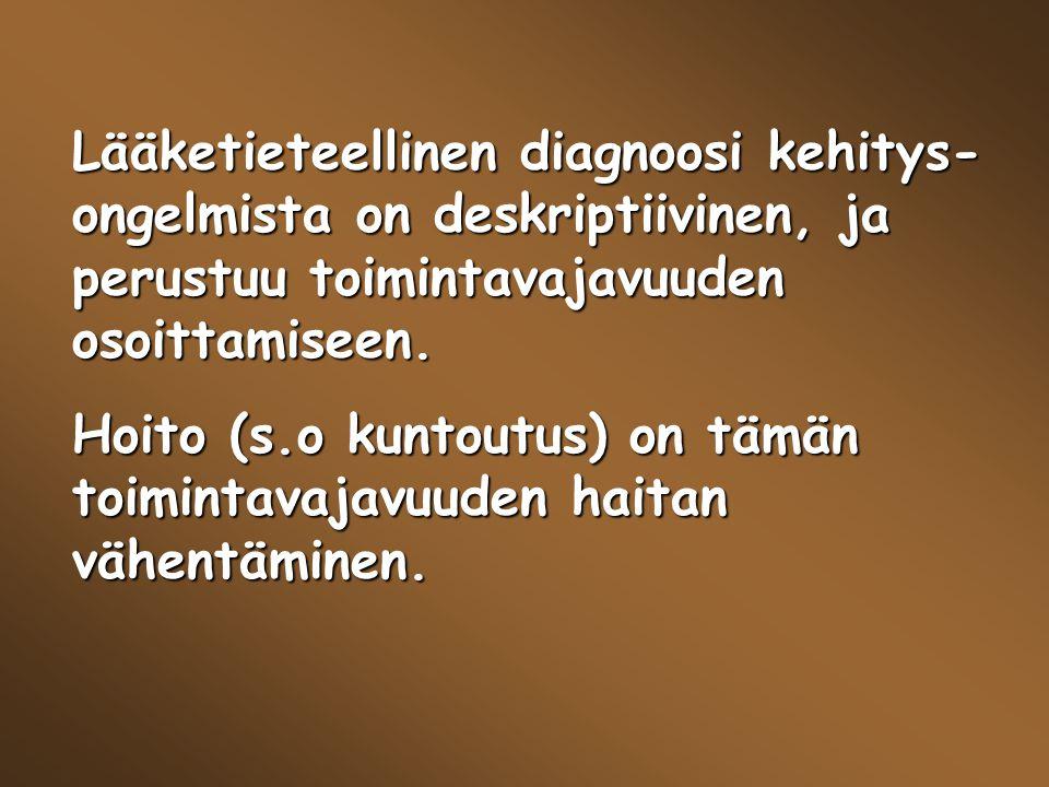 Lääketieteellinen diagnoosi kehitys-ongelmista on deskriptiivinen, ja perustuu toimintavajavuuden osoittamiseen.
