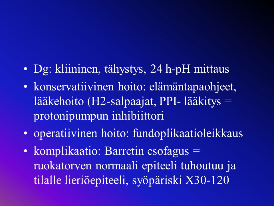 Dg: kliininen, tähystys, 24 h-pH mittaus