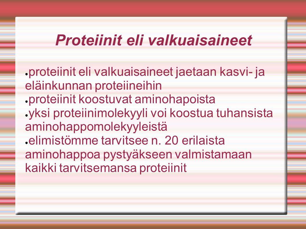 Proteiinit eli valkuaisaineet