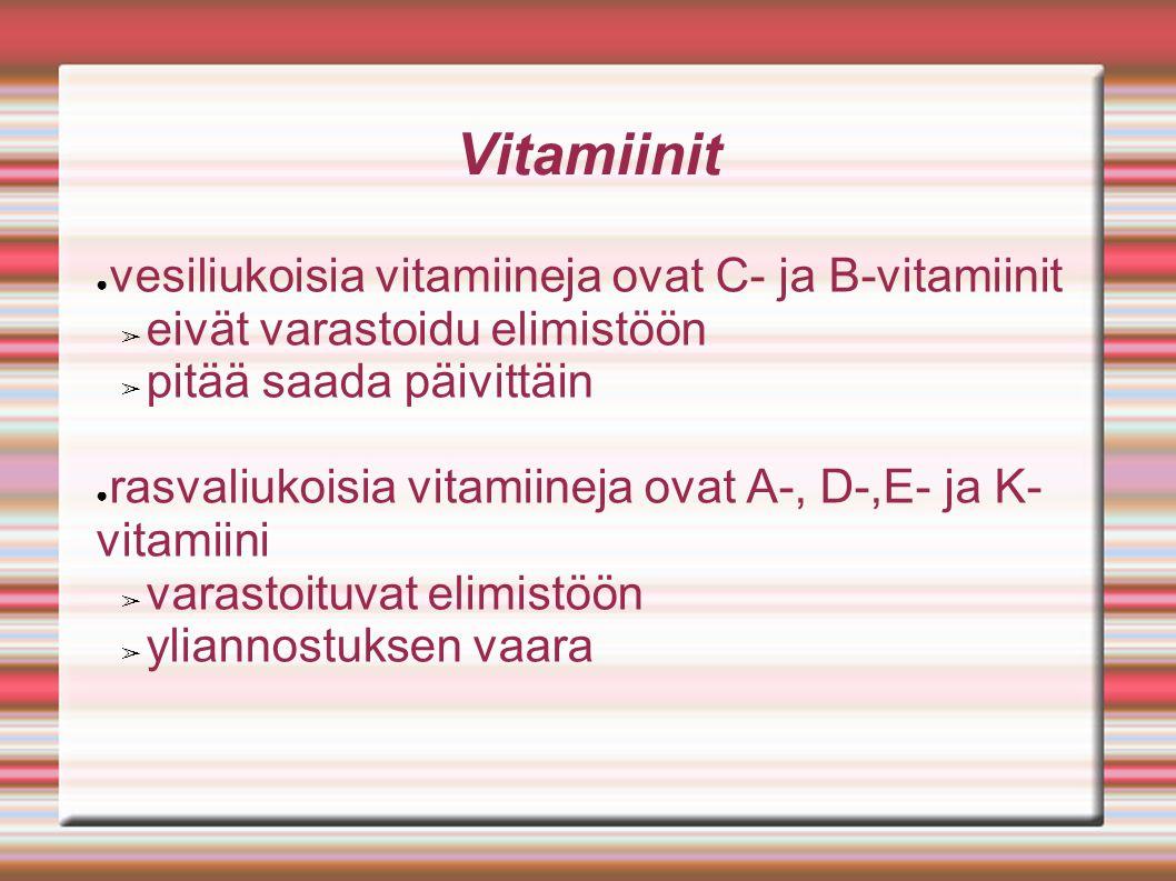Vitamiinit vesiliukoisia vitamiineja ovat C- ja B-vitamiinit