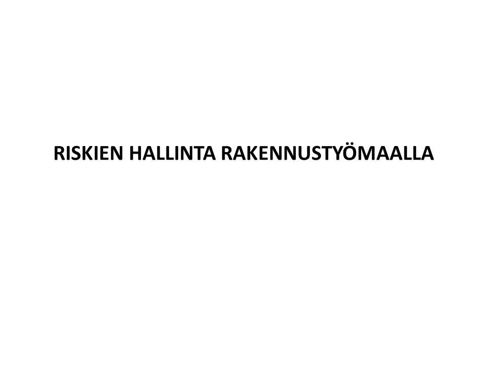 RISKIEN HALLINTA RAKENNUSTYÖMAALLA