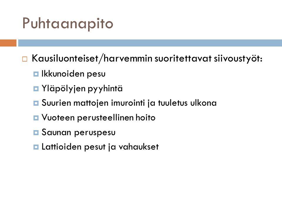 Puhtaanapito Kausiluonteiset/harvemmin suoritettavat siivoustyöt: