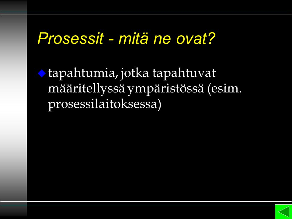 Prosessit - mitä ne ovat