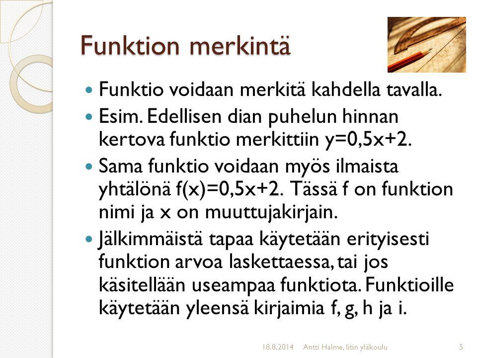 Funktion merkintä Funktio voidaan merkitä kahdella tavalla.