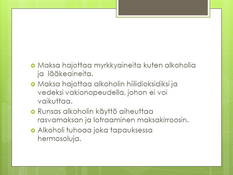 Maksa hajottaa myrkkyaineita kuten alkoholia ja lääkeaineita.