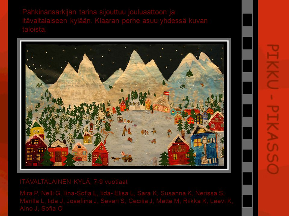 Pähkinänsärkijän tarina sijouttuu jouluaattoon ja itävaltalaiseen kylään. Klaaran perhe asuu yhdessä kuvan taloista.