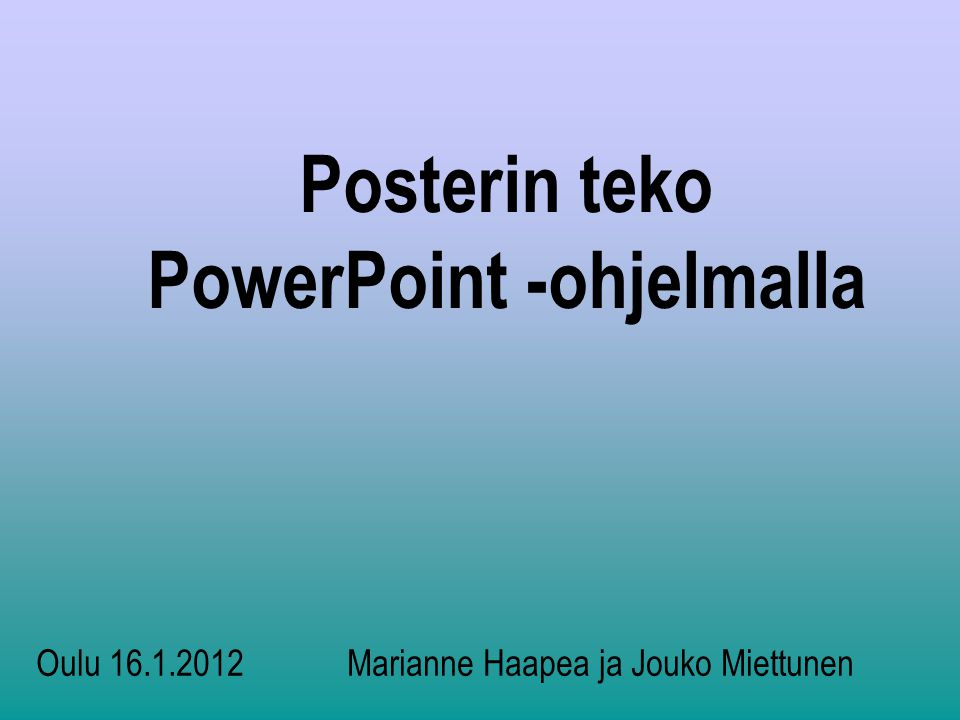 Posterin teko PowerPoint -ohjelmalla