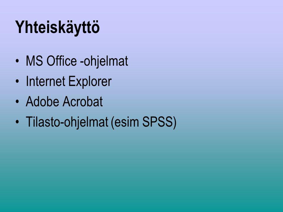 Yhteiskäyttö MS Office -ohjelmat Internet Explorer Adobe Acrobat