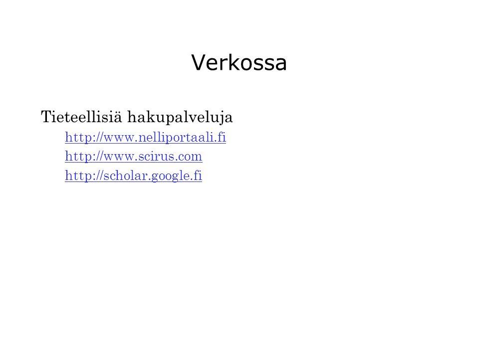 Verkossa Tieteellisiä hakupalveluja http://www.nelliportaali.fi