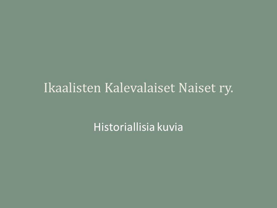 Ikaalisten Kalevalaiset Naiset ry.
