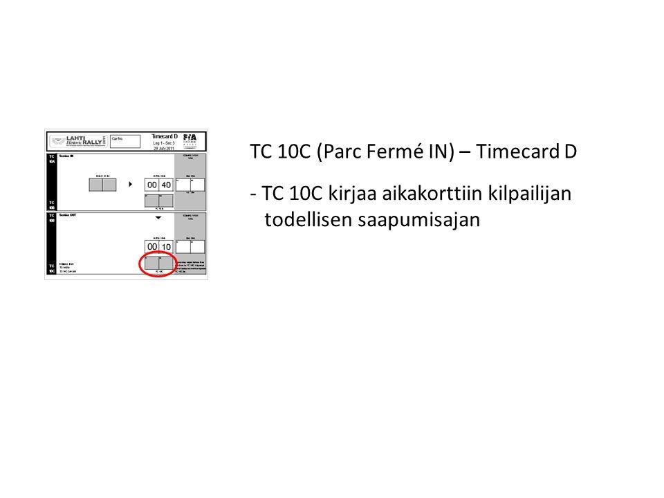 TC 10C (Parc Fermé IN) – Timecard D