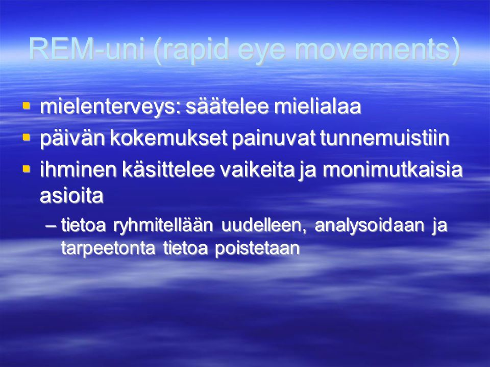REM-uni (rapid eye movements)
