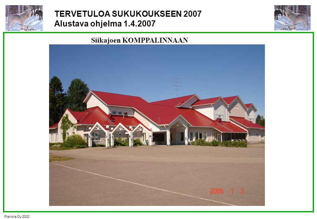 TERVETULOA SUKUKOUKSEEN 2007 Alustava ohjelma 1.4.2007