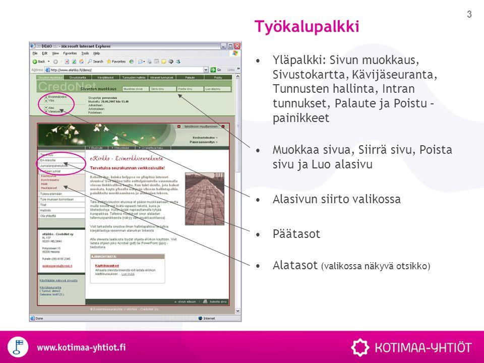 Työkalupalkki Yläpalkki: Sivun muokkaus, Sivustokartta, Kävijäseuranta, Tunnusten hallinta, Intran tunnukset, Palaute ja Poistu –painikkeet.