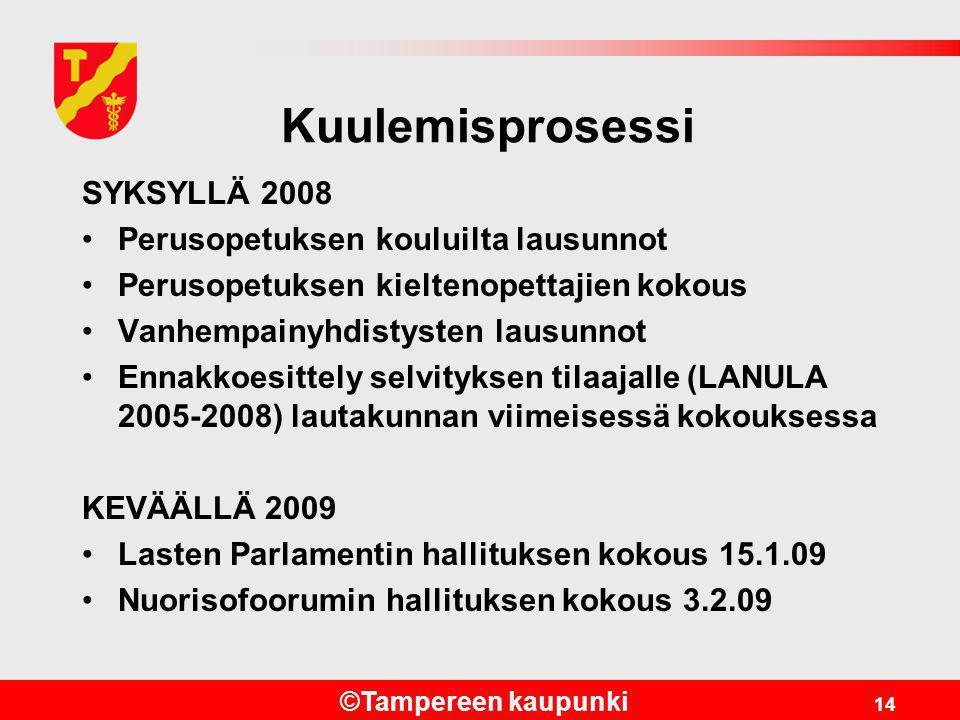 Kuulemisprosessi SYKSYLLÄ 2008 Perusopetuksen kouluilta lausunnot