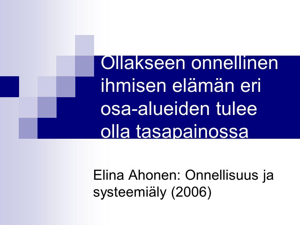 Elina Ahonen: Onnellisuus ja systeemiäly (2006)