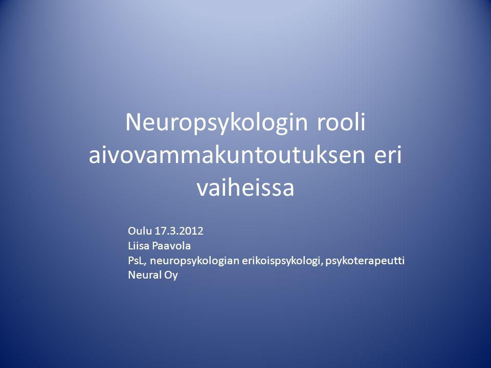 Neuropsykologin rooli aivovammakuntoutuksen eri vaiheissa
