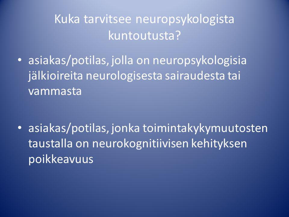 Kuka tarvitsee neuropsykologista kuntoutusta