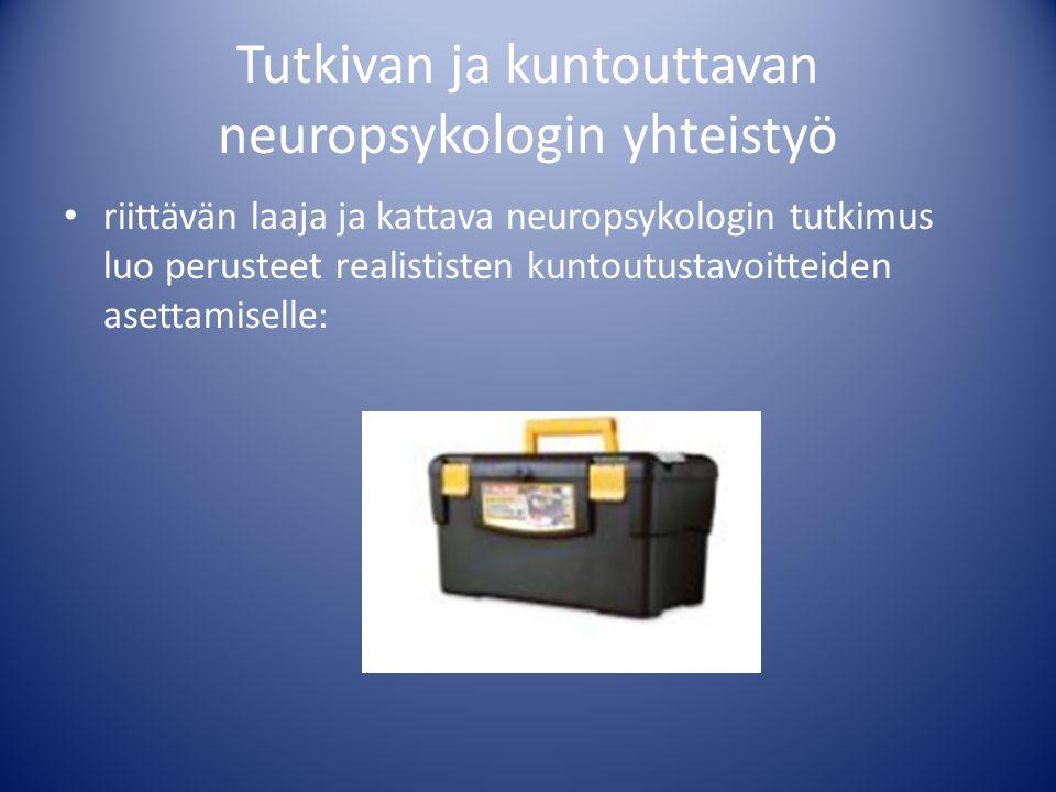 Tutkivan ja kuntouttavan neuropsykologin yhteistyö