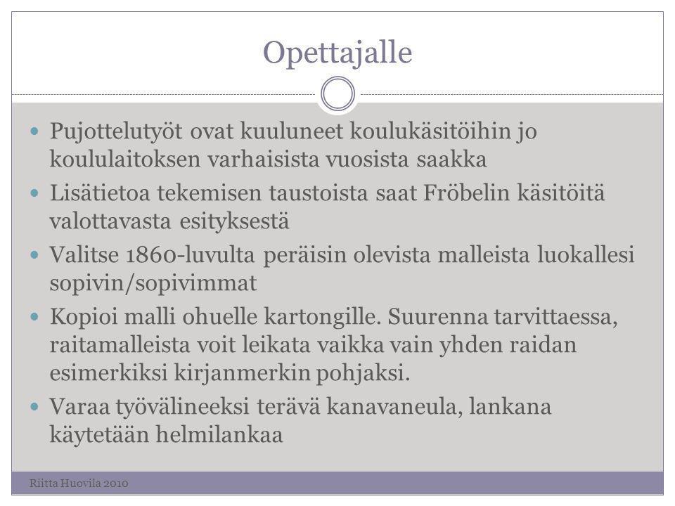 Opettajalle Pujottelutyöt ovat kuuluneet koulukäsitöihin jo koululaitoksen varhaisista vuosista saakka.
