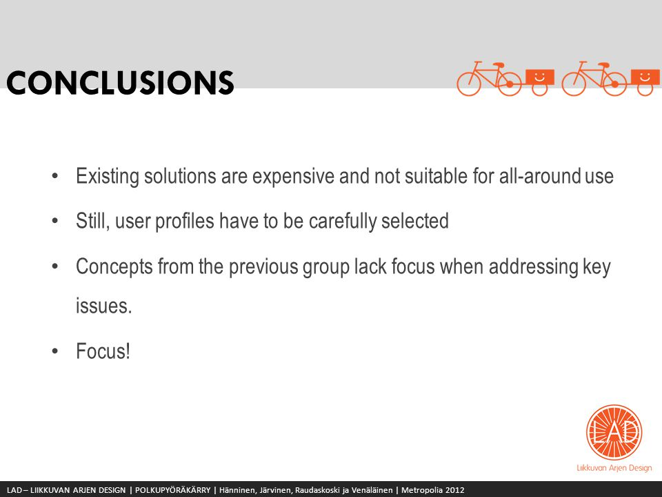 CONCLUSIONS Existing solutions are expensive and not suitable for all-around use. Still, user profiles have to be carefully selected.