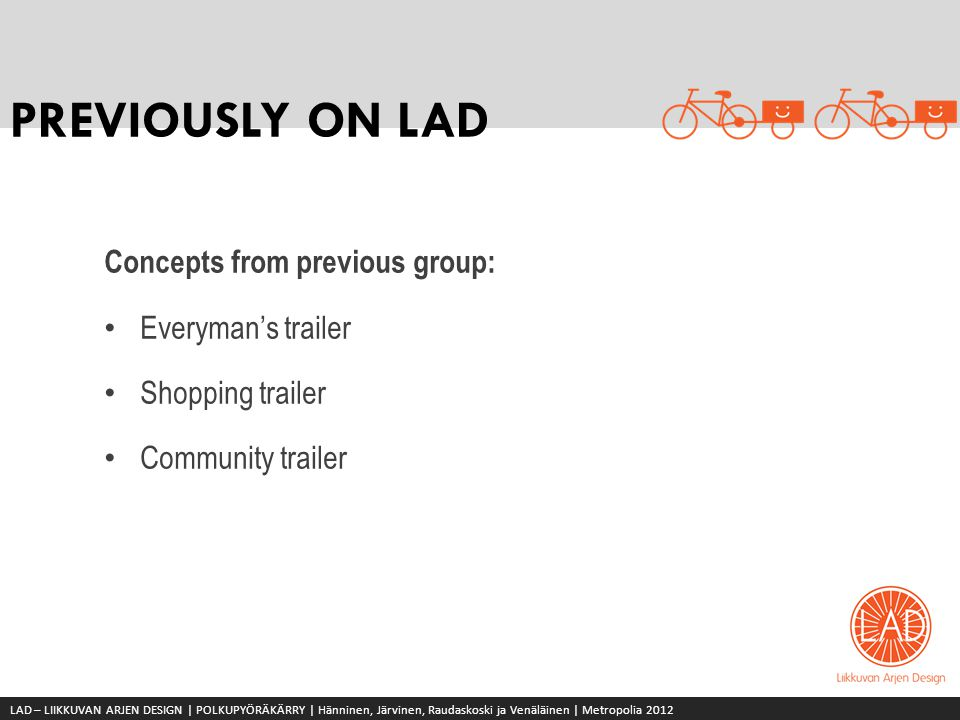 PREVIOUSLY ON LAD Concepts from previous group: Everyman's trailer