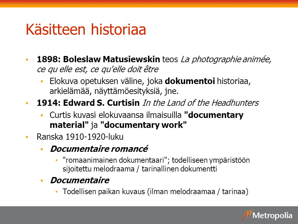 Käsitteen historiaa 1898: Boleslaw Matusiewskin teos La photographie animée, ce qu elle est, ce qu elle doit être.