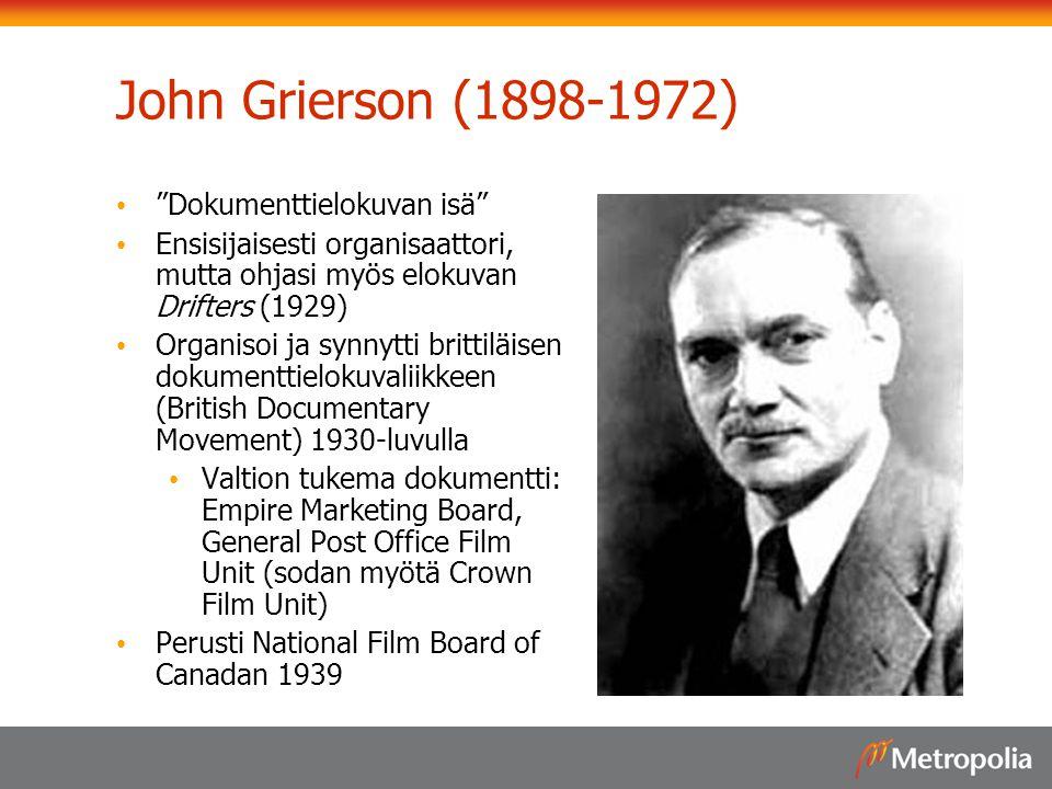 John Grierson (1898-1972) Dokumenttielokuvan isä