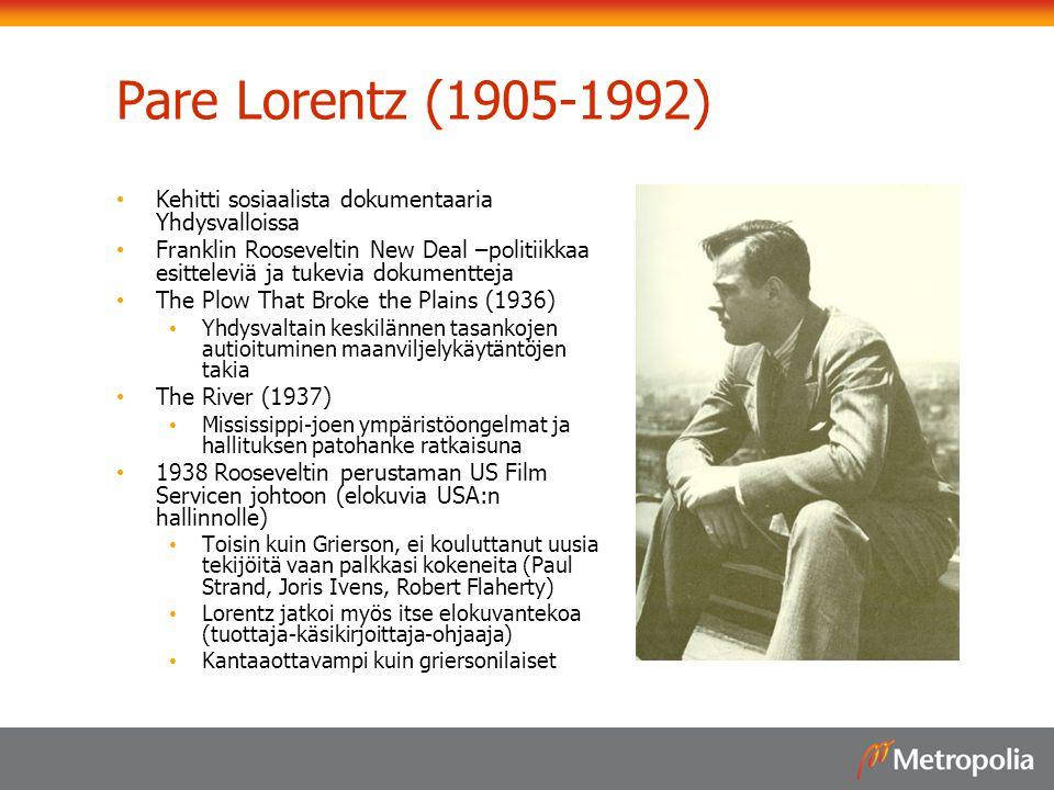 Pare Lorentz (1905-1992) Kehitti sosiaalista dokumentaaria Yhdysvalloissa.