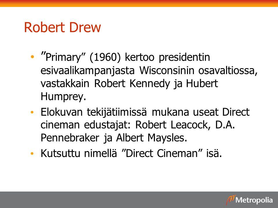 Robert Drew Primary (1960) kertoo presidentin esivaalikampanjasta Wisconsinin osavaltiossa, vastakkain Robert Kennedy ja Hubert Humprey.