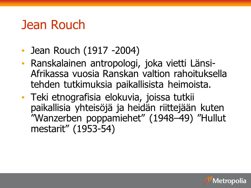 Jean Rouch Jean Rouch (1917 -2004)